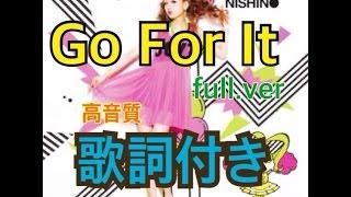 【歌詞付き】Go for it!! ful. 西野カナ 【Various Artist】高音質