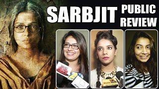 Sarbjit Movie - PUBLIC REVIEW