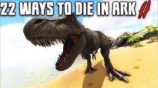 22 WAYS TO DIE IN ARK II