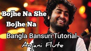 Bojhe Na She Bojhe Na,Arijit Singh,Bangla Song Flute Lesson,Anjani K Gupta