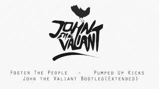 Foster The People-Pumped Up Kicks(John The Valiant Bootleg /Extended/)
