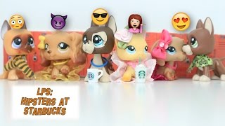LPS: Hipsters at Starbucks - Episode #2 (The Popular Squad)