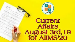 Current Affairs for AIIMS'20   August 3rd,19