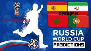 2018 WORLD CUP PREDICTIONS - GROUP B - SPAIN, PORTUGAL, IRAN AND MOROCCO