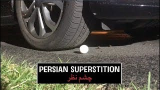 Persian Superstitions (Persians Getting a New Car)