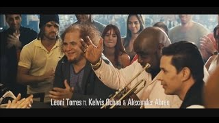 Leoni Torres Ft Kelvis Ochoa & Alexander Abreu - Es Tu Mirada (Oficial Clip)