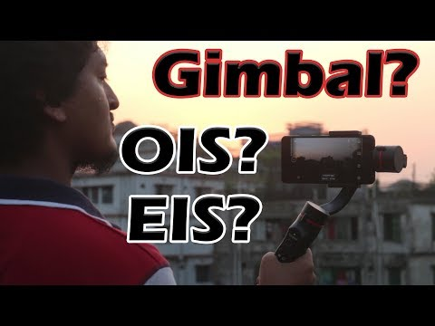 What is OIS & EIS? ft. Bencarson 3 axis Gimbal | Best Budget smartphone gimbal stabilizer (Bangla)