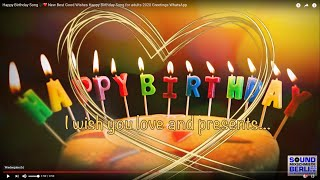 Happy Birthday Song NEW Best Good Wishes Happy Birthday Song for adults 2018 Greetings WhatsApp