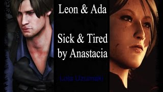 💔 Leon & Ada /// Your Sick And Tired Love 💔