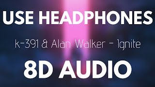 K-391 & Alan Walker - Ignite (8D AUDIO) (Ft. Julie Bergan & Seungri)