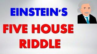 Einstein's Five House Riddle