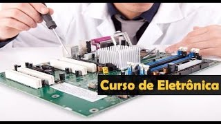 Curso de eletronica completo online (video aulas gratis)