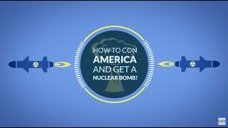 How to Con America, And Get a Nuclear Bomb!