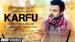 KARFU FULL VIDEO SONG | HARPREET DHILLON | LATEST PUNJABI SONG