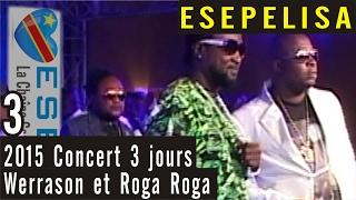 JOUR 3 - Werrason et Roga Roga 2015 - Concert à Grand Hotel kin - Esepelisa 4