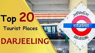 """DARJEELING"" Top 20 Tourist Places | Darjeeling Tourism"