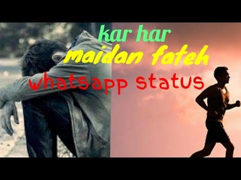 kar har maidan fateh whatsapp status