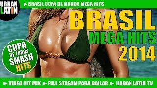 Brasil Mega Hits 2014 Vol. 1 - Copa Mundial - La Copa de Todos - Copa Do Mundo (Full Stream)