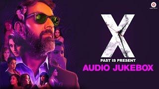 X : Past Is Present - Full Album | Audio Jukebox | Radhika Apte, Huma Qureshi & Rajat