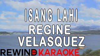 Regine Velasquez   Isang Lahi   Karaoke Version