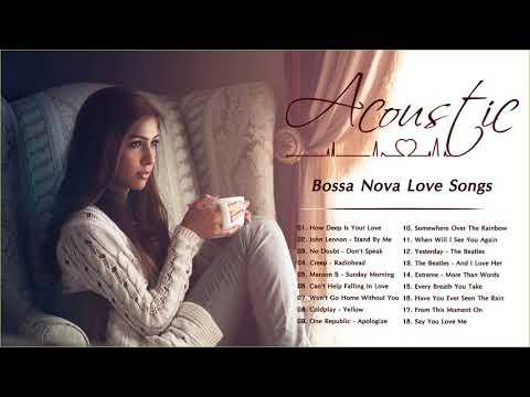 Acoustic Bossa Nova Songs Bossa Nova Love Songs Playlist Bossa Nova Relaxing
