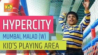 Hypercity Mall | Kids Play Area | Mumbai, Malad, West