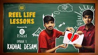 Reel Life Lessons Episode 1: Kadhal Desam | Fully Filmy
