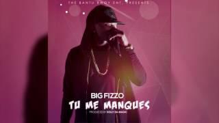 Big Fizzo - Tu me Manques (Audio)