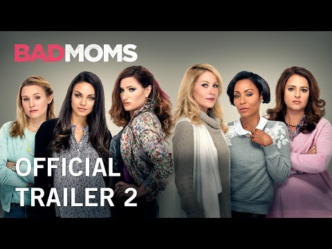 Bad Moms | Official Trailer 2 | Own It Now on Digital HD, Blu-Ray & DVD