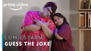 #GuessTheJoke - Tanmay & Sumukhi | Comicstaan | Prime Original
