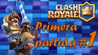 Clash royale #1 Primera partida nuevo juego de supercel ## gameplay español