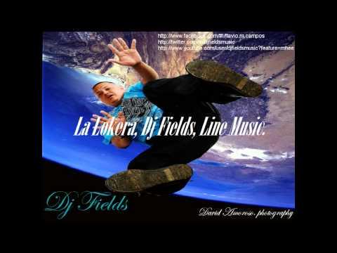 La Lokera, Dj Fields, Line Music.