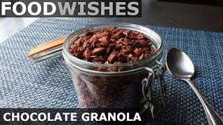 Chocolate Granola - Food Wishes