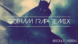 Soulfly4real - Gotham Trap Remix