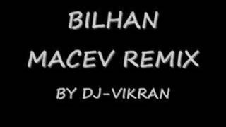 BILHAN MACEV REMIX DJ-VIKRAN