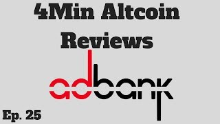 4Minute Altcoin Reviews Ep. 25: Adbank