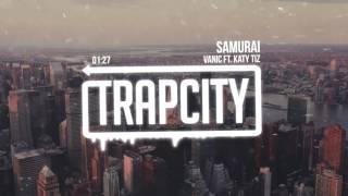 Vanic Ft. Katy Tiz - Samurai
