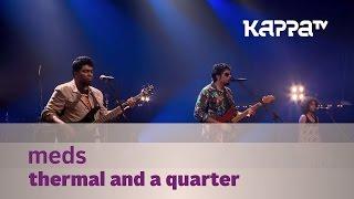 MEDs - Thermal and a Quarter - Music Mojo Season 3 - KappaTV
