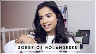 9 coisas estranhas/diferentes que os holandeses fazem   Vanessa Lino