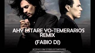 Temerarios - Ahy estare yo remix- Fabio dj