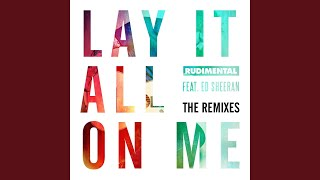 Lay It All On Me Feat Ed Sheeran Sultan Shepard Remix