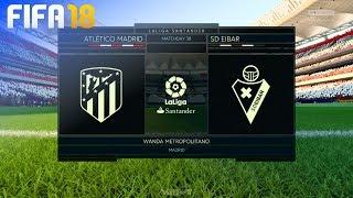 FIFA 18 - Atlético Madrid vs. SD Eibar @ Wanda Metropolitano