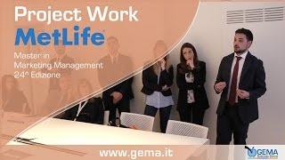 Project Work MetLife - Master in Marketing Management 24^ edizione - GEMA Business School
