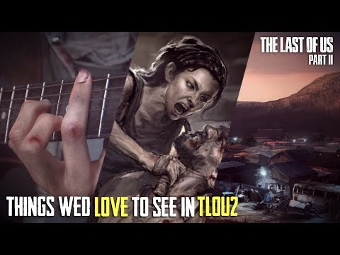 5 Things We Would Love To See In The Last Of Us Part 2 | The Last Of Us Part 2 (Theory)