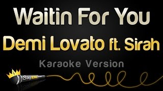 Demi Lovato ft. Sirah - Waitin For You (Karaoke Version)