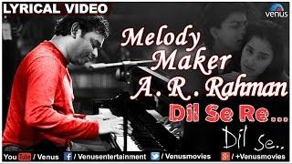 Dil Se Re Full Lyrical Video  Dil Se  Melody Maker  Ar Rahman