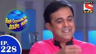Badi Door Se Aaye Hain - बड़ी दूर से आये है - Episode 228 - 23rd April 2015