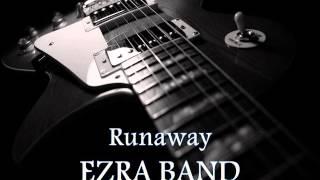 EZRA BAND - Runaway [HQ AUDIO]