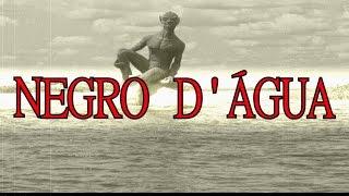 A Lenda Do Negro D'água ou Nego D'água -- História do Folclore Brasileiro