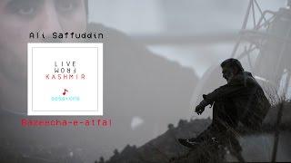 Bazeecha-e-atfaal | Ali Saffudin | Live from Kashmir | Khayam Sessions